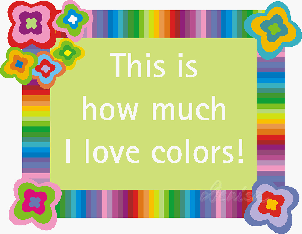 this is how much i love colors