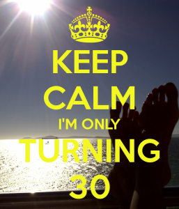keep calm - turning 30